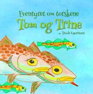 Eventyret om torskene Tom og Trine