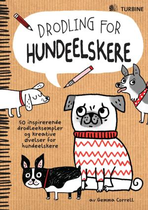 Drodling for hundeelskere. 50 inspirerende drodleeksempler og kreative øvelser for hundeelskere