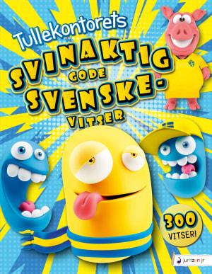 Tullekontorets svinaktig gode svenskevitser