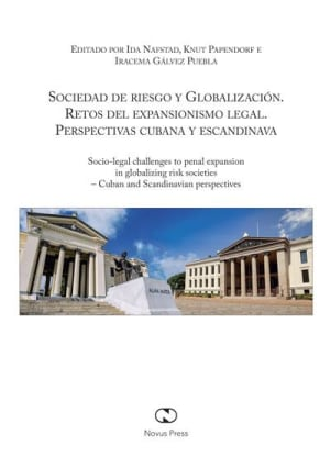 Sociedad de riesgo y globalización = Socio-legal challenges to penal expansion in globalizing risk societies