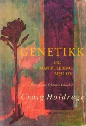 Genetikk og manipulering med liv