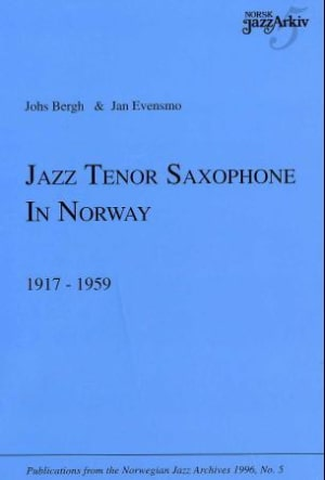 Jazz tenor saxophone in Norway 1917-1959