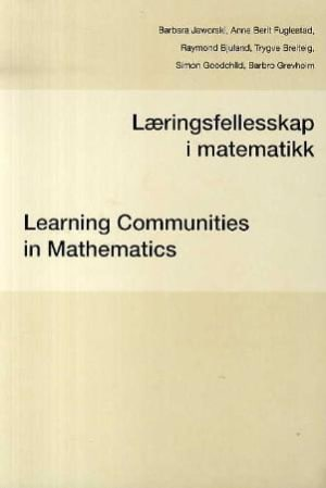 Læringsfellesskap i matematikk = Learning communities in mathematics