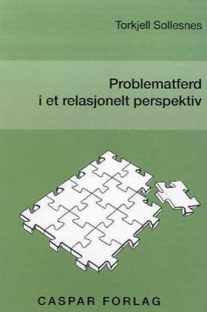 Problematferd i et relasjonelt perspektiv