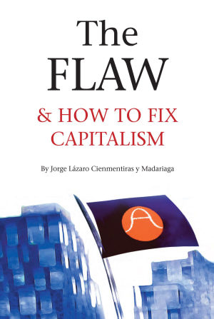 The flaw & how to fix capitalism