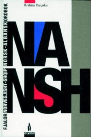Norsk-albansk ordbok = Fjalor norvegjisht-shqip