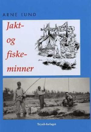 """Jakt- og fiskeminner fra """"Dalen bakom fjellet"""""""