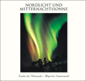 Nordlicht und Mitternachtssonne