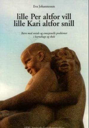 Lille Per altfor vill, lille Kari altfor snill