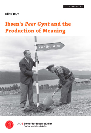 Ibsen's Peer Gynt and the production of meaning