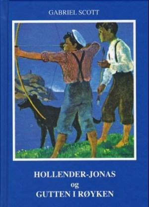 Hollender-Jonas, eller Gutten sin egen, som det ikke fantes maken til i sju sogn ; Gutten i røyken, eller En ny bok om Hollender-Jonas