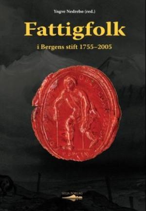 Fattigfolk i Bergens stift 1755-2005