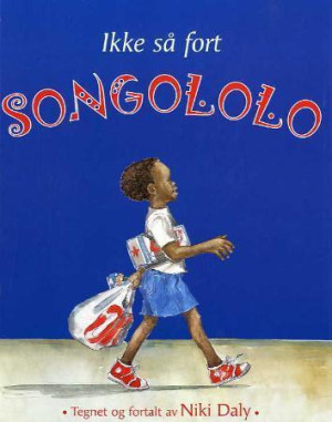 Ikke så fort, Songololo