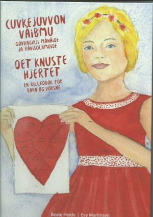 Cuvkejuvvon váibmu = Det knuste hjertet : en billedbok for barn og voksne