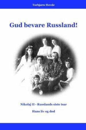 Gud bevare Russland!