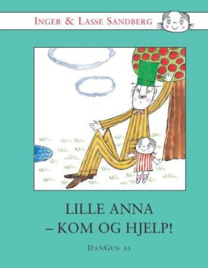 Lille Anna - kom og hjelp!
