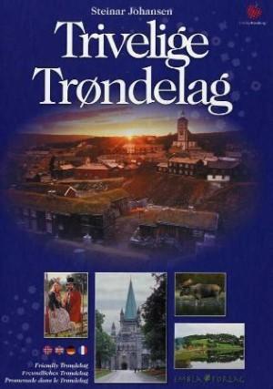Trivelige Trøndelag = Friendly Trøndelag = Freundliches Trøndelag = Promenade dans le Trøndelag