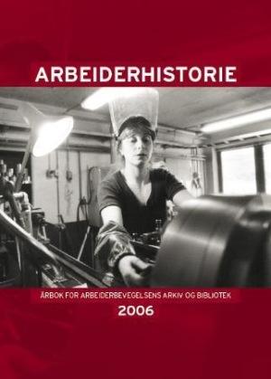 Arbeiderhistorie 2006