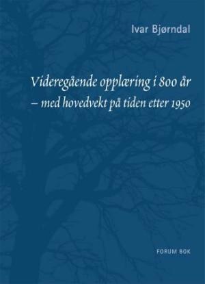 Videregående opplæring i Norge i 800 år - med hovedvekt på tiden etter 1950