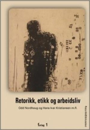 Retorikk, etikk og arbeidsliv