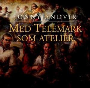 Med Telemark som atelièr