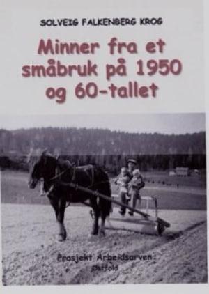 Minner fra et småbruk på 1950 og 60-tallet