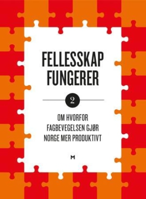 Om hvorfor fagbevegelsen gjør Norge mer produktivt