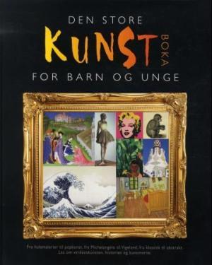 Den store kunstboka for barn og unge