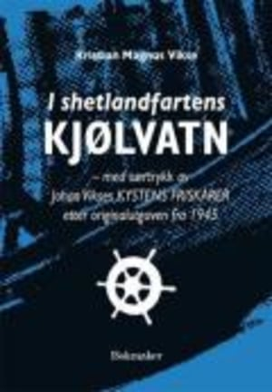 I shetlandfartens kjølvatn ; Kystens friskarer : krigsårenes illegale englandsfart : Milorg og den sivile motstand i distrikt 201 : en artikkelsamling