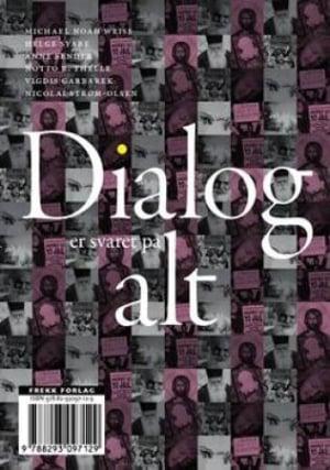 Dialog er svaret på alt