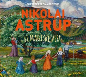 Nikolai Astrup si magiske verd