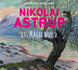 Nikolai Astrup, his magic world