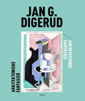 Jan G. Digerud = Jan G. Digerud : architectonic fantasies
