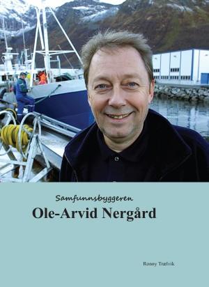 Samfunnsbyggeren Ole-Arvid Nergård