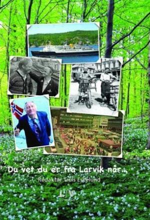 Du vet du er fra Larvik når -