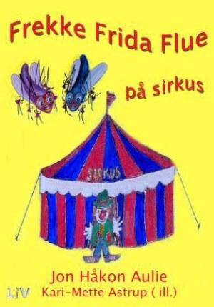 Frekke Frida Flue på sirkus
