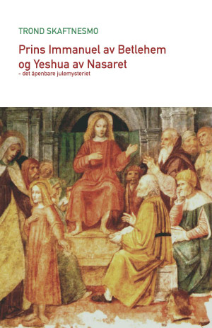 Prins Immanuel av Betlehem og  Yeshua av Nasaret