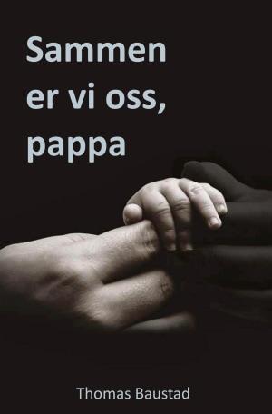 Sammen er vi oss, pappa