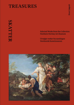 Skatter = Treasures : selected works from the collection Northern Norway Art Museum