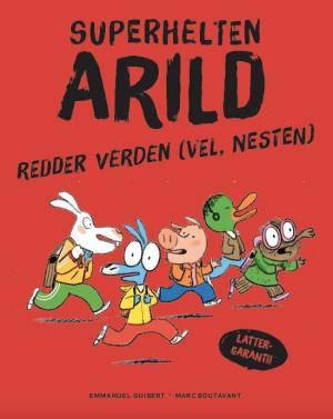 Superhelten Arild redder verden (vel, nesten)