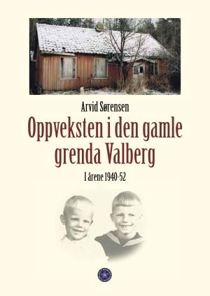 Oppveksten i den gamle grenda Valberg