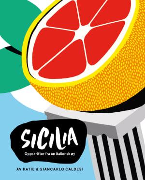 9788293493044 - Sicilia, oppskrifter fra en italiensk øy, recipes from an Italian island - Bok