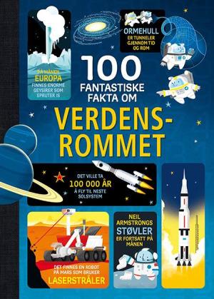 100 fantastiske fakta om verdensrommet