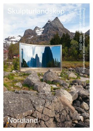 Skulpturlandskap Nordland = Artscape Nordland : presentation of an international art collection created between 1992 and 2015