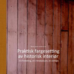 Praktisk fargesetting av historiske interiør