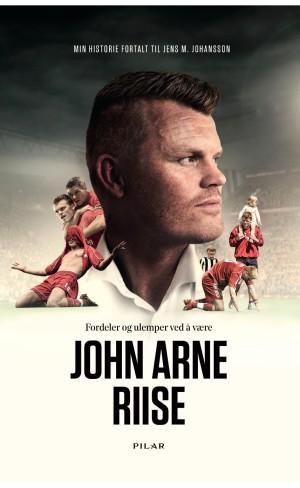 Fordeler og ulemper ved å være John Arne Riise