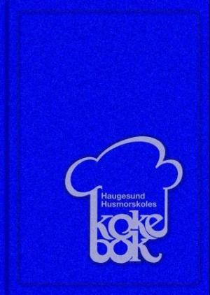 Haugesund husmorskoles kokebok