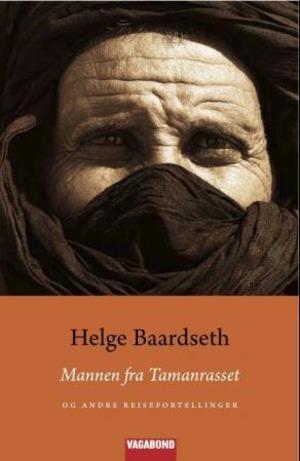 Mannen fra Tamanrasset og andre reisefortellinger