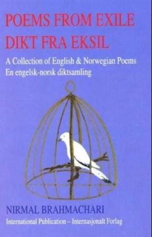 Poems from exile = Dikt fra eksil : en norsk diktsamling : et revolusjonært verk