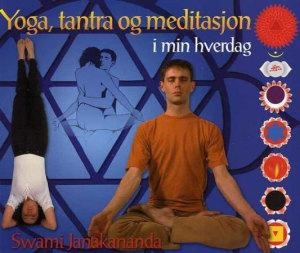 Yoga, tantra og meditasjon i min hverdag